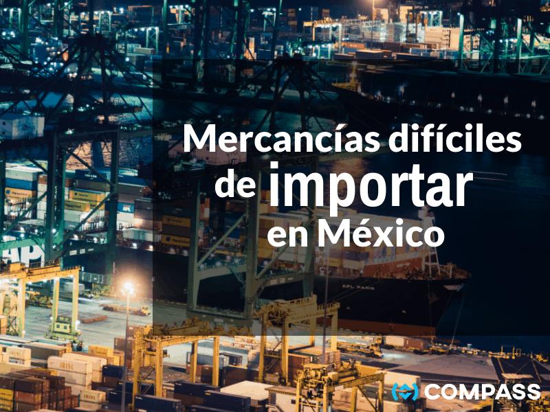 Mercancía difícil de importar en México.