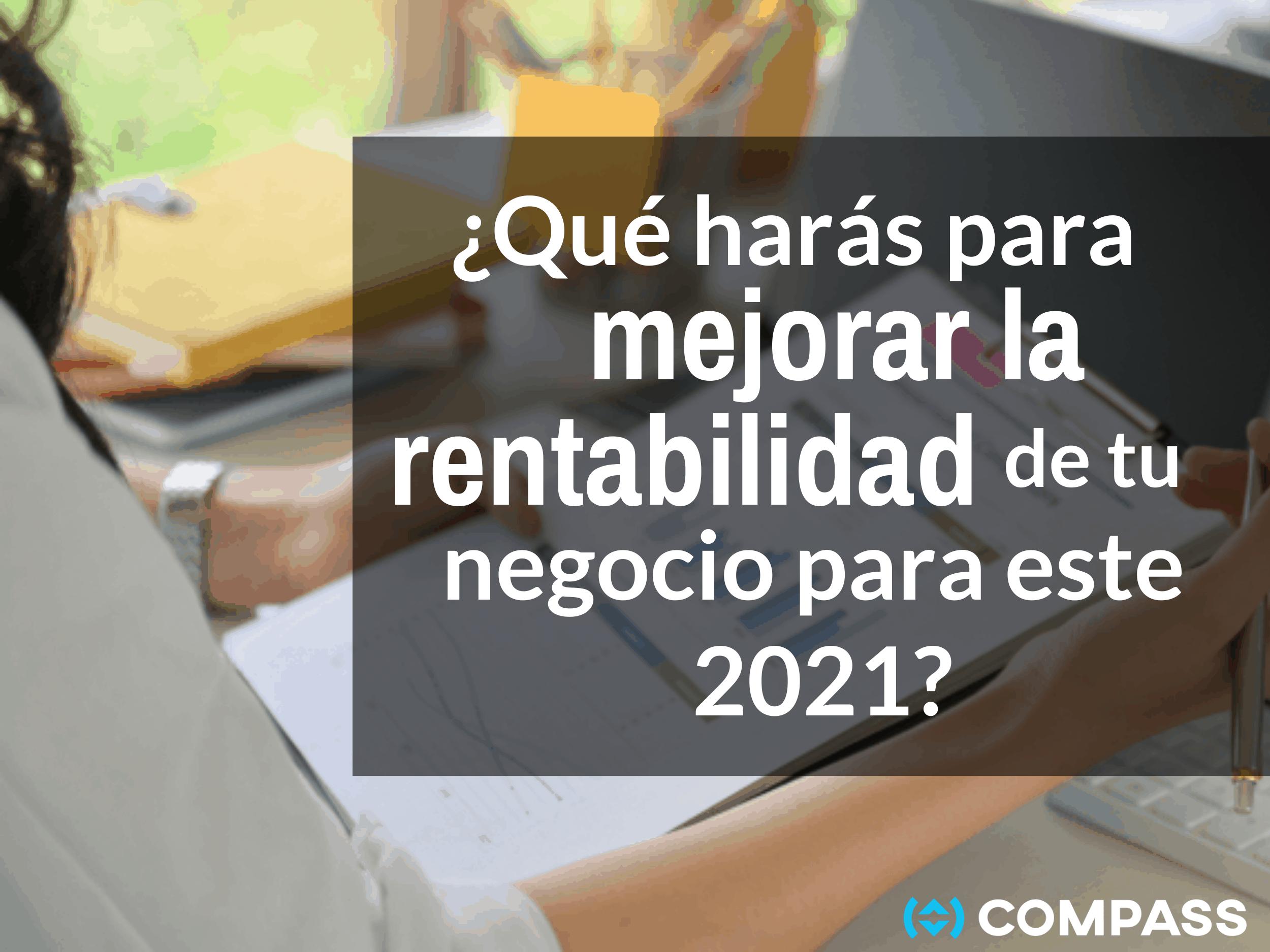 ¿Qué harás para mejorar la rentabilidad de tu negocio para el 2021?