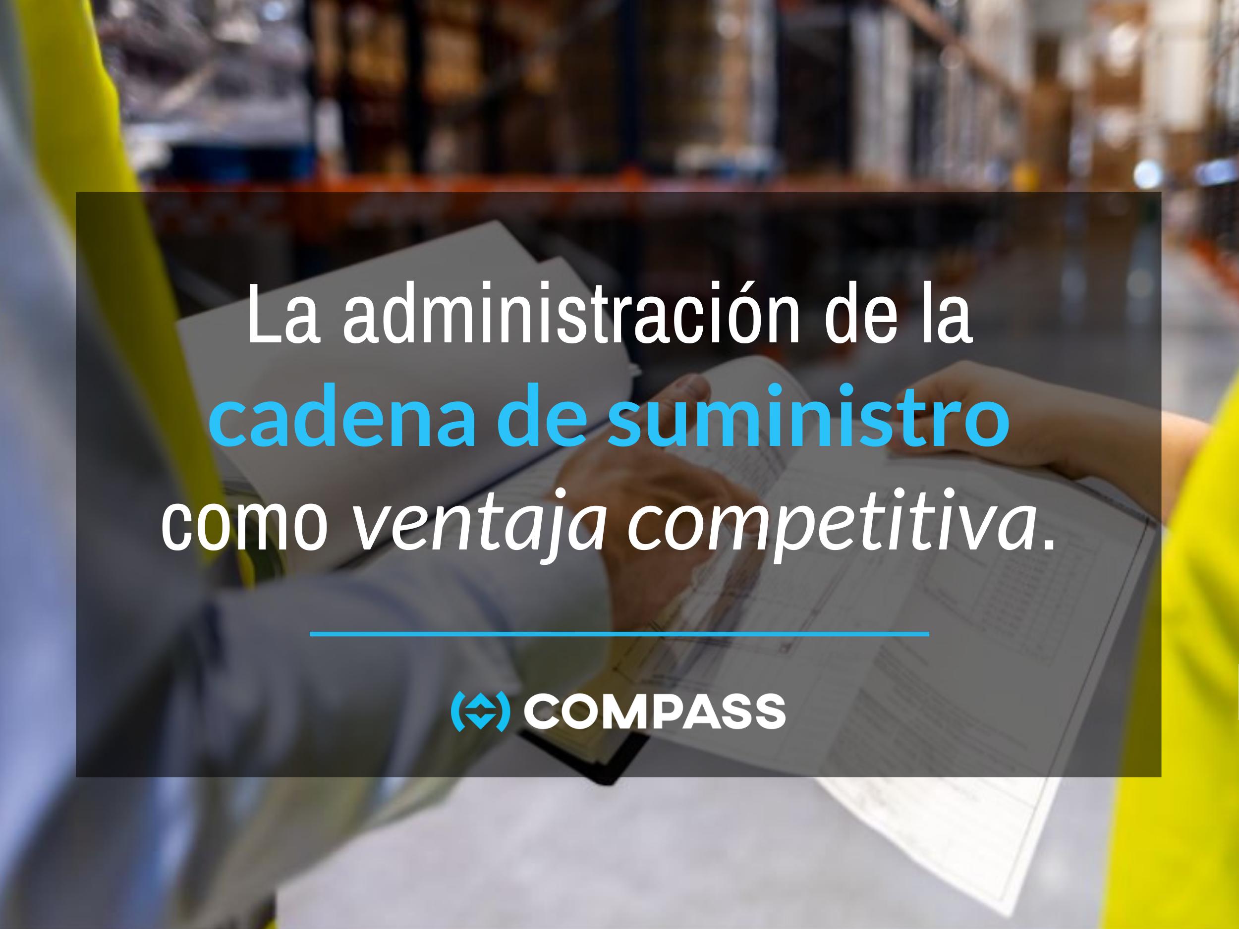 Administración de la cadena de suministro como ventaja competitiva.
